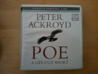 Poe: A Life Cut Short written by Peter Ackroyd performed by William Hope on CD (Unabridged)
