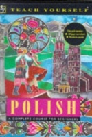 Teach Yourself Polish written by Nigel Gotteri performed by Nigel Gotteri on Cassette (Unabridged)