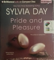 Pride and Pleasure written by Sylvia Day performed by Justine Eyre and  on CD (Unabridged)