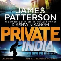Private India written by James Patterson and Ashwin Sanghi performed by Amerjit Deu and Raj Ghatak on CD (Unabridged)