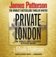 Private London written by James Patterson and Mark Pearson performed by Rupert Degas on CD (Unabridged)