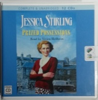 Prized Possessions written by Jessica Stirling performed by Vivien Heilbron on CD (Unabridged)