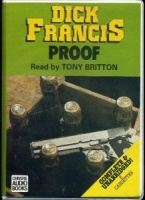Proof written by Dick Francis performed by Tony Britton on Cassette (Unabridged)