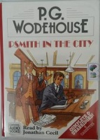 Psmith In The City written by P.G. Wodehouse performed by Jonathan Cecil on Cassette (Unabridged)