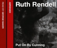 Put on By Cunning written by Ruth Rendell performed by George Baker on CD (Abridged)