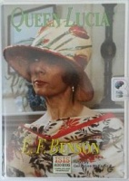 Queen Lucia written by E.F. Benson performed by Geraldine McEwan on Cassette (Unabridged)