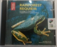 Rainforest Requiem written by British Library performed by Richard Ranft on CD (Abridged)
