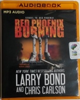 Red Phoenix Burning written by Larry Bond and Chris Carlson performed by Patrick Lawlor on MP3CD (Unabridged)
