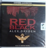 Red to Black written by Alex Dryden performed by Sophie Ward on CD (Unabridged)