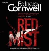 Red Mist written by Patricia Cornwell performed by Lorelei King on CD (Unabridged)