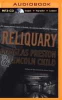 Reliquary written by Douglas Preston and Lincoln Child performed by Dick Hill on MP3 CD (Unabridged)