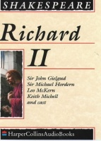 Richard II written by William Shakespeare performed by Sir John Gielgud, Sir Michael Hordern, Leo McKern and Jeremy Brett on Cassette (Unabridged)