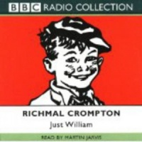 Just William 1 written by Richmal Crompton performed by Martin Jarvis on CD (Abridged)