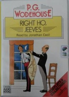 Right Ho, Jeeves written by P.G. Wodehouse performed by Jonathan Cecil on Cassette (Unabridged)
