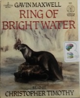 Ring of Bright Water written by Gavin Maxwell performed by Christopher Timothy on Cassette (Abridged)
