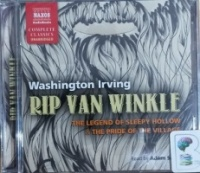 Rip Van Winkle, The Legend of Sleepy Hollow and the Pride of the Village written by Washington Irving performed by Adam Sims on CD (Unabridged)