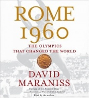 Rome 1960 The Olympics that Changed the World written by David Maraniss performed by David Maraniss on CD (Abridged)