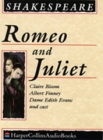 Romeo and Juliet written by William Shakespeare performed by Claire Bloom, Albert Finney and Dame Edith Evans on Cassette (Unabridged)