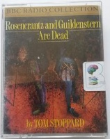 Rosencrantz and Guildenstern are Dead written by Tom Stoppard performed by Edward Petherbridge, Edward Hardwick, Freddie Jones and Martin Jarvis on Cassette (Unabridged)