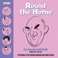 Round the Horne - Complete Series One written by Barry Took and Marty Feldman performed by Kenneth Horne, Kenneth Williams, Betty Marsden and Hugh Paddick on CD (Unabridged)