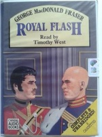 Royal Flash written by George MacDonald Fraser performed by Timothy West on Cassette (Unabridged)