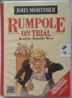 Rumpole on Trial written by John Mortimer performed by Timothy West on Cassette (Unabridged)