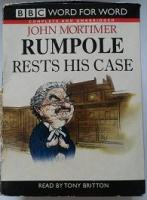 Rumpole Rests His Case written by John Mortimer performed by Tony Britton on Cassette (Unabridged)