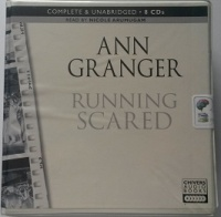 Running Scared written by Ann Granger performed by Nicole Arumugam on CD (Unabridged)