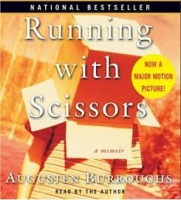 Running with Scissors written by Augusten Burroughs performed by Augusten Burroughs on CD (Unabridged)