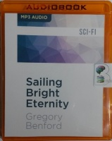 Sailing Bright Eternity written by Gregory Benford performed by Gregory Benford, Harlan Ellison, Stefan Rudnicki and Janis Ian on MP3 CD (Unabridged)