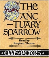 The Sanctuary Sparrow written by Ellis Peters performed by Stephen Thorne on Cassette (Unabridged)