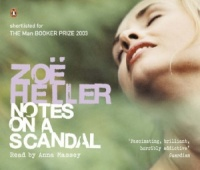 Notes on a Scandal written by Zoe Heller performed by Anna Massey on CD (Abridged)