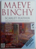 Scarlet Feather written by Maeve Binchy performed by Kate Binchy on Cassette (Unabridged)