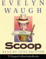 Scoop written by Evelyn Waugh performed by Tony Britton on Cassette (Abridged)