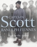 Captain Scott written by Ranulph Fiennes performed by Ranulph Fiennes on Cassette (Abridged)