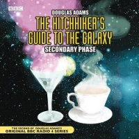 The Hitch-Hiker's Guide to the Galaxy - Secondary Phase written by Douglas Adams performed by BBC Full Cast Dramatisation on CD (Abridged)