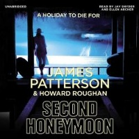 Second Honeymoon written by James Patterson and Howard Roughan performed by Jay Snyder and Ellen Archer on CD (Unabridged)