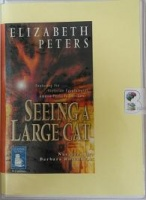 Seeing a Large Cat written by Elizabeth Peters performed by Barbara Rosenblat on Cassette (Unabridged)