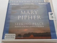 Seeking Peace - Chronicles of the Worst Buddhist in the World written by Mary Pipher performed by Kymberly Dakin on CD (Unabridged)