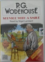 Service with a Smile written by P.G. Wodehouse performed by Nigel Lambert on Cassette (Unabridged)