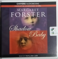 Shadow Baby written by Margaret Forster performed by Phyllida Law on CD (Unabridged)