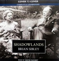 Shadowlands written by Brian Sibley performed by David Suchet on CD (Unabridged)