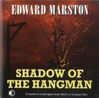 Shadow of The Hangman written by Edward Marston performed by Gordon Griffin on CD (Unabridged)