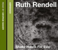 Shake Hands Forever written by Ruth Rendell performed by George Baker on CD (Abridged)