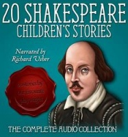 20 Shakespeare Children's Stories written by William Shakespeare performed by Richard Usher on CD (Abridged)