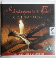 Shakespeare's Rebel written by C.C. Humphreys performed by C.C. Humphreys on CD (Unabridged)