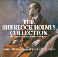 The Sherlock Holmes Collection written by Arthur Conan Doyle performed by Ralph Richardson and Sir John Gielgud on CD (Abridged)