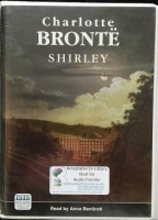 Shirley written by Charlotte Bronte performed by Anna Bentinck on Cassette (Unabridged)