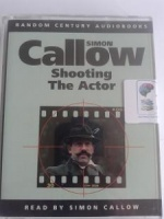 Shooting the Actor written by Simon Callow performed by Simon Callow on Cassette (Abridged)