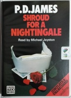 Shroud for a Nightingale written by P.D. James performed by Michael Jayston on Cassette (Unabridged)